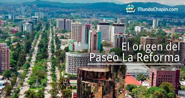 El origen del Paseo La Reforma