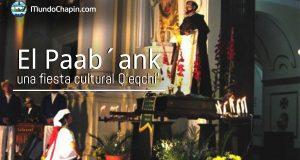 El Paab´ank una fiesta cultural Q'eqchi'