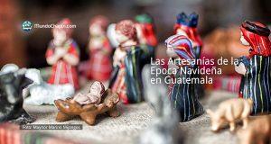 Las Artesanías de la Epoca Navideña en Guatemala