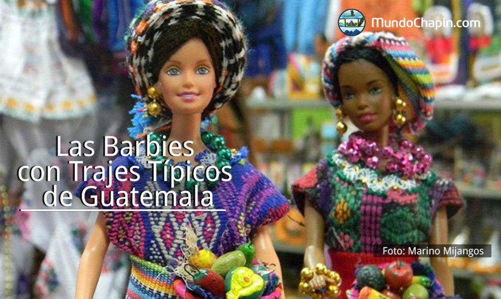 Las Barbies con Trajes Típicos de Guatemala