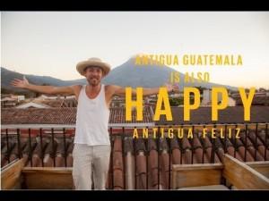 Video Musical – La Antigua Guatemala También es HAPPY