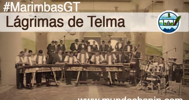 Video Musical – Lagrimas de Thelma (Marimba)