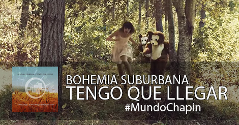 Video Musical – Tengo que llegar (Bohemia Suburbana)