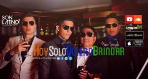 Video Musical – Son Latino Rumble & Party con Hoy Solo Quiero Brindar