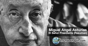 Resumen de El Señor Presidente por Miguel Ángel Asturias