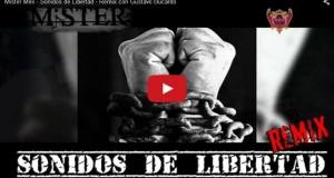 Video Musical – Mister Meli – Sonidos de Libertad – Remix con Gustavo Bucardo