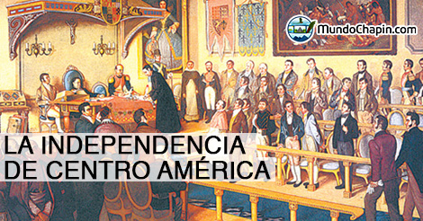 La Historia de la Independencia Centroamericana