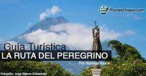 Guia Turística – La Ruta del Peregrino – La Antigua Guatemala