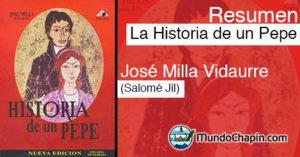 Resumen de La Historia de un Pepe por José Milla Vidaurre (Salomé Jil)