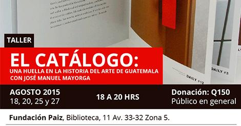 Evento – Taller el Catálogo, una huella en la historia del arte guatemalteco
