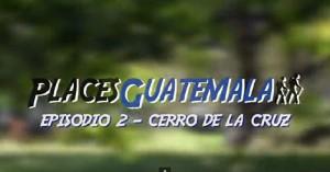 Guía Turística, video – Cerro de la Cruz, La Antigua Guatemala por ChapinPro