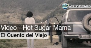Video Musical – El Cuento del Viejo (Hot Sugar Mama)