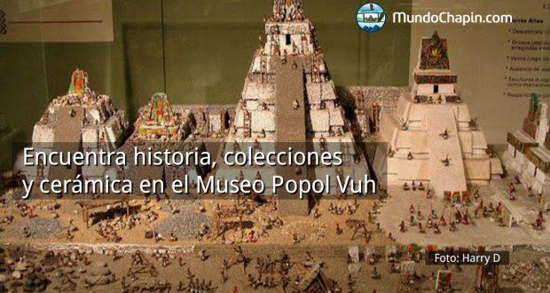 Encuentra historia, colecciones y cerámica en el Museo Popol Vuh