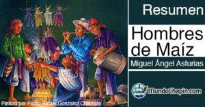 Resumen del libro Hombres de Maíz por Miguel Ángel Asturias