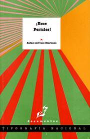 Libro Ecce Pericles - Resumen del libro ¡Ecce Pericles! por Rafael Arévalo Martínez