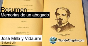 Resumen del libro Memorias de un Abogado por José Milla y Vidaurre (Salomé Jil)