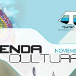 Agenda Cultural Teatro Nacional 11/15