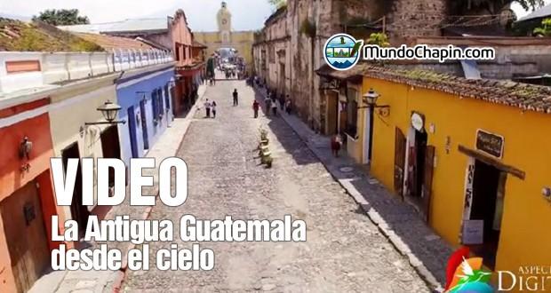 Video Aéreo – La Antigua Guatemala desde el cielo