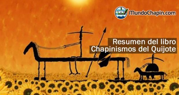Resumen del libro Chapinismos del Quijote por Francisco Pérez de Antón