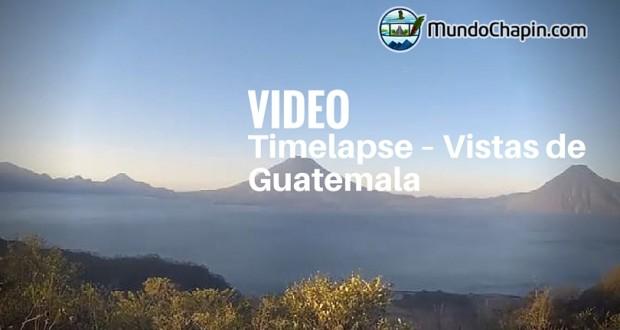 Video Timelapse – Vistas de Guatemala por Oscar Molina