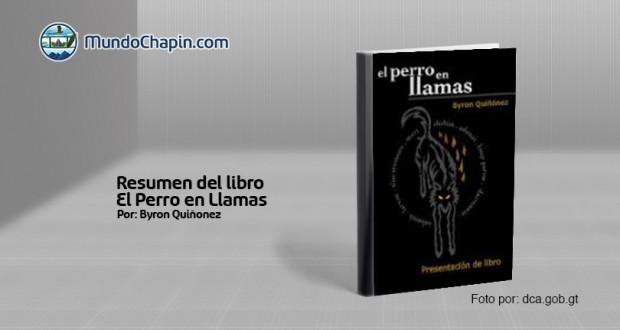 Resumen del libro El Perro en Llamas por Byron Quiñonez