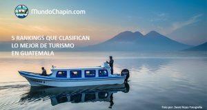 5 rankings que clasifican lo mejor de turismo en Guatemala