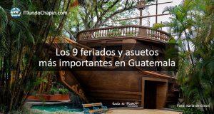 Los 9 feriados y asuetos más importantes en Guatemala