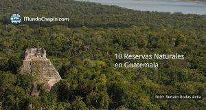 10 Reservas Naturales en Guatemala