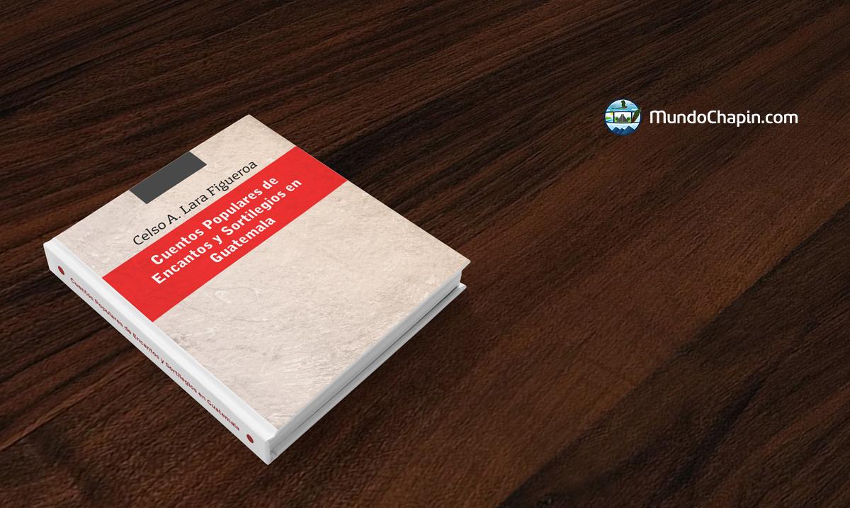 Resumen del libro Cuentos Populares de Encantos y Sortilegios en Guatemala