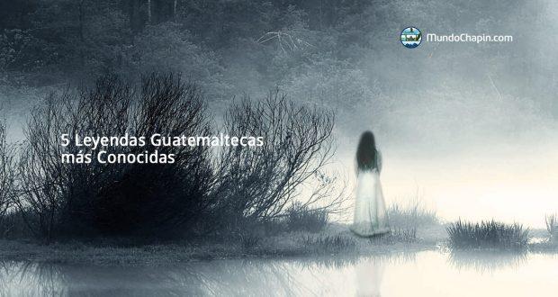 5 Leyendas Guatemaltecas más Conocidas