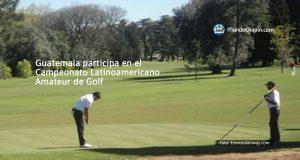 Guatemala participa en el Campeonato Latinoamericano Amateur de Golf