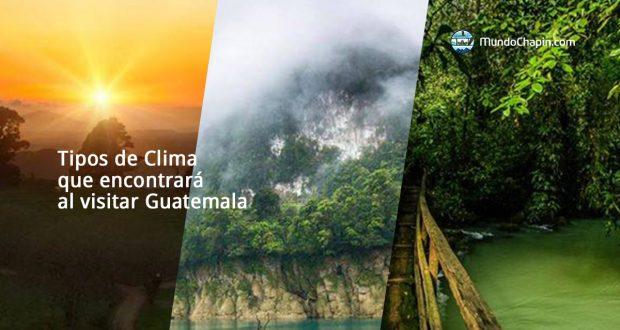 Tipos de Clima que encontrará al visitar Guatemala